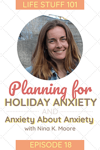 Nina K. Moore discusses planning for holiday anxiety on Life Stuff 101 Podcast with Mio Yokoi